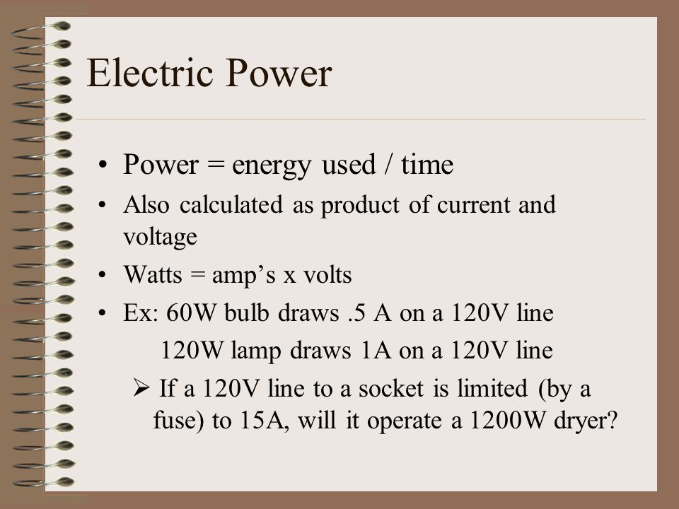 Electric Power Power = energy used / time
