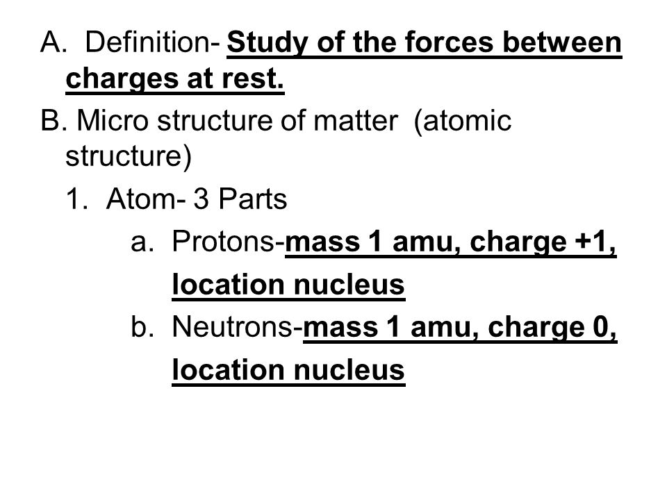 A. Definition- Study of the forces between charges at rest.
