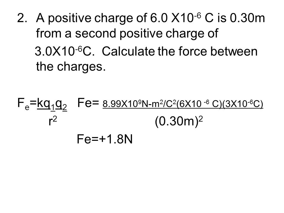 A positive charge of 6. 0 X10-6 C is 0