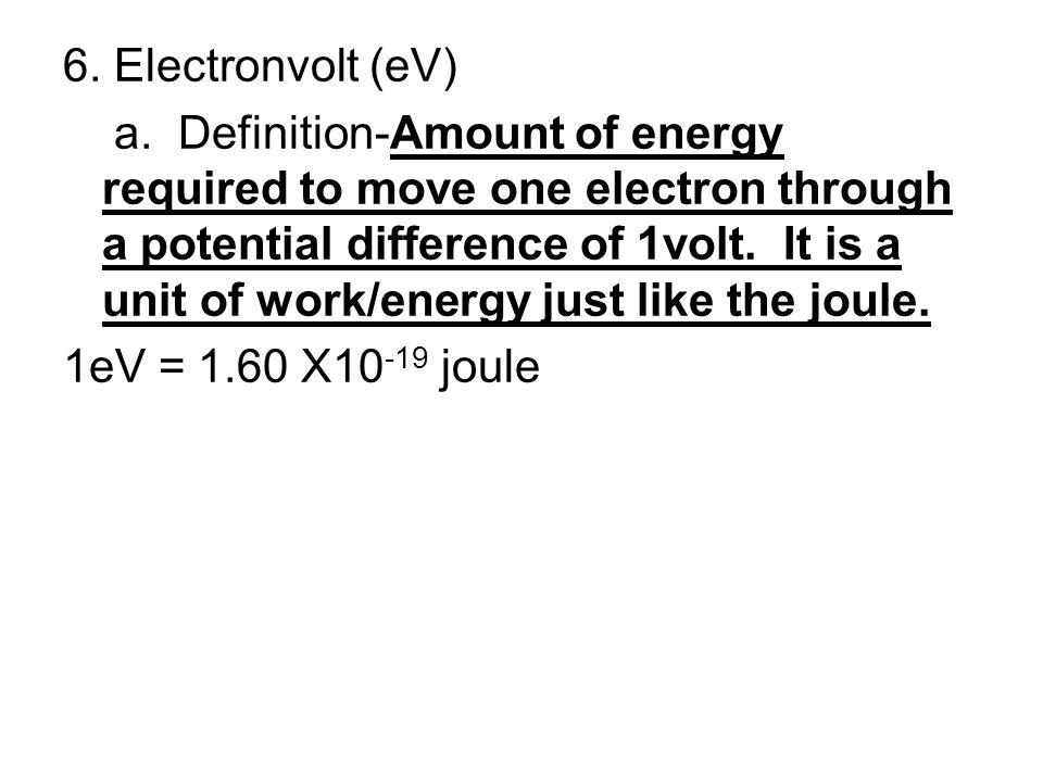 6. Electronvolt (eV) a.