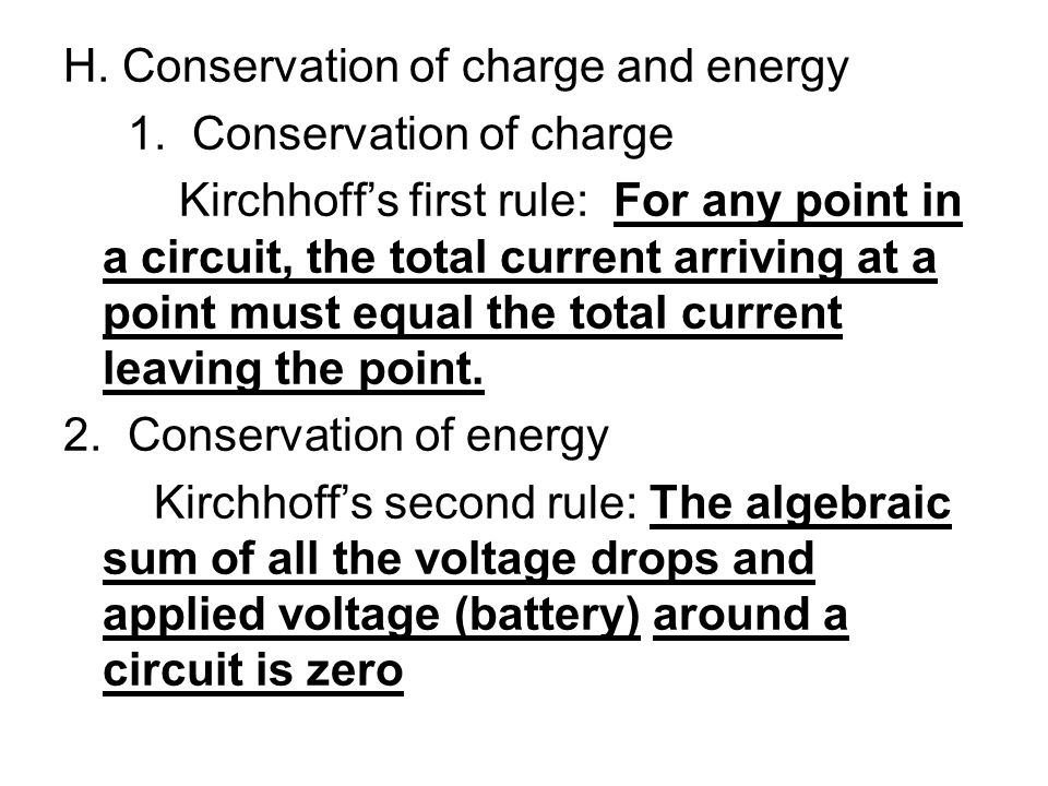 H. Conservation of charge and energy 1