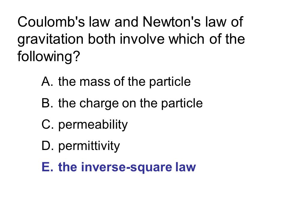 Coulomb s law and Newton s law of gravitation both involve which of the following