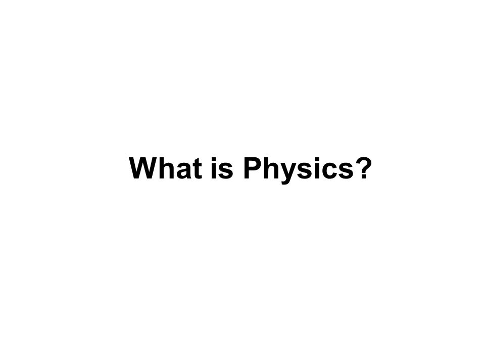 What is Physics
