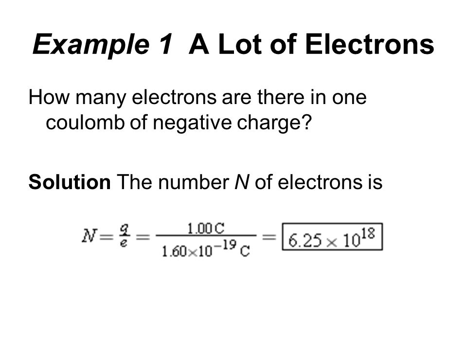 Example 1 A Lot of Electrons