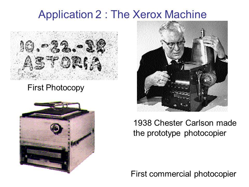 Application 2 : The Xerox Machine