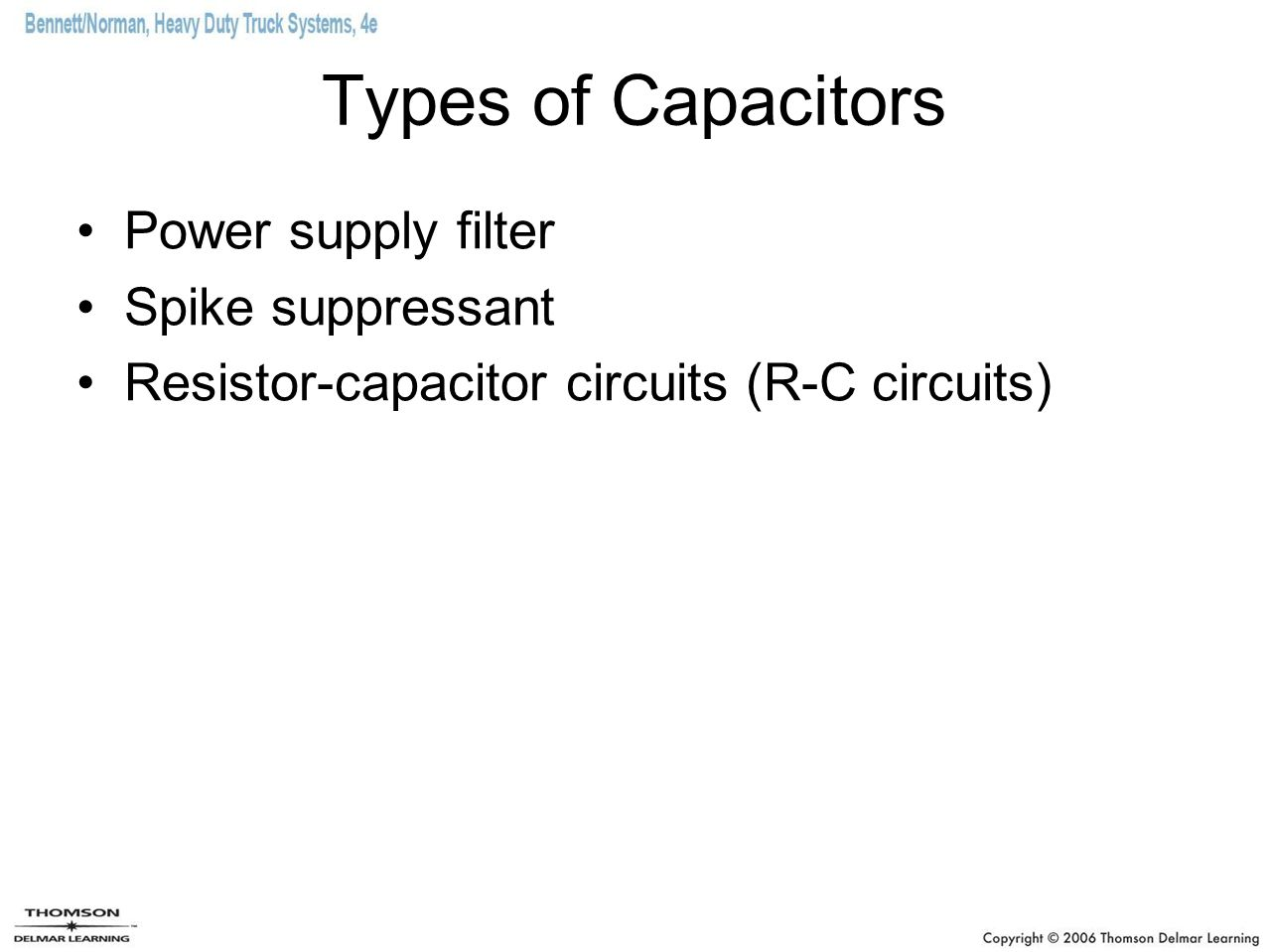 Types of Capacitors Power supply filter Spike suppressant