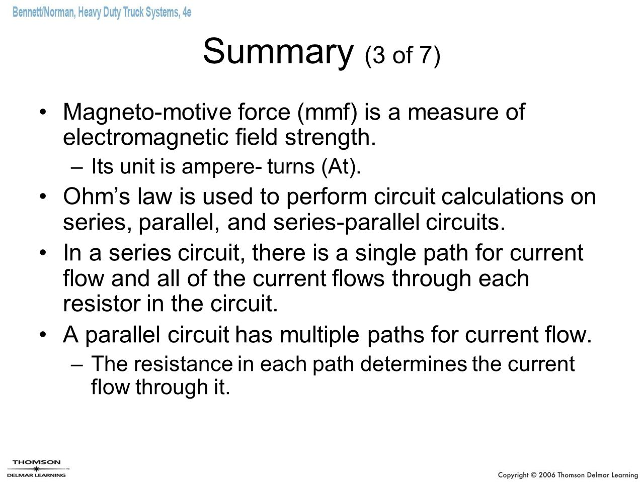 Summary (3 of 7) Magneto-motive force (mmf) is a measure of electromagnetic field strength. Its unit is ampere- turns (At).