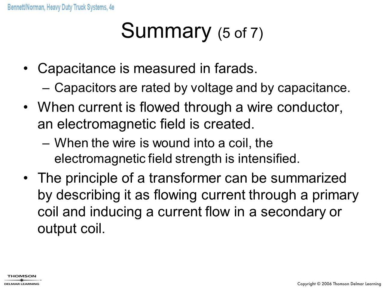 Summary (5 of 7) Capacitance is measured in farads.