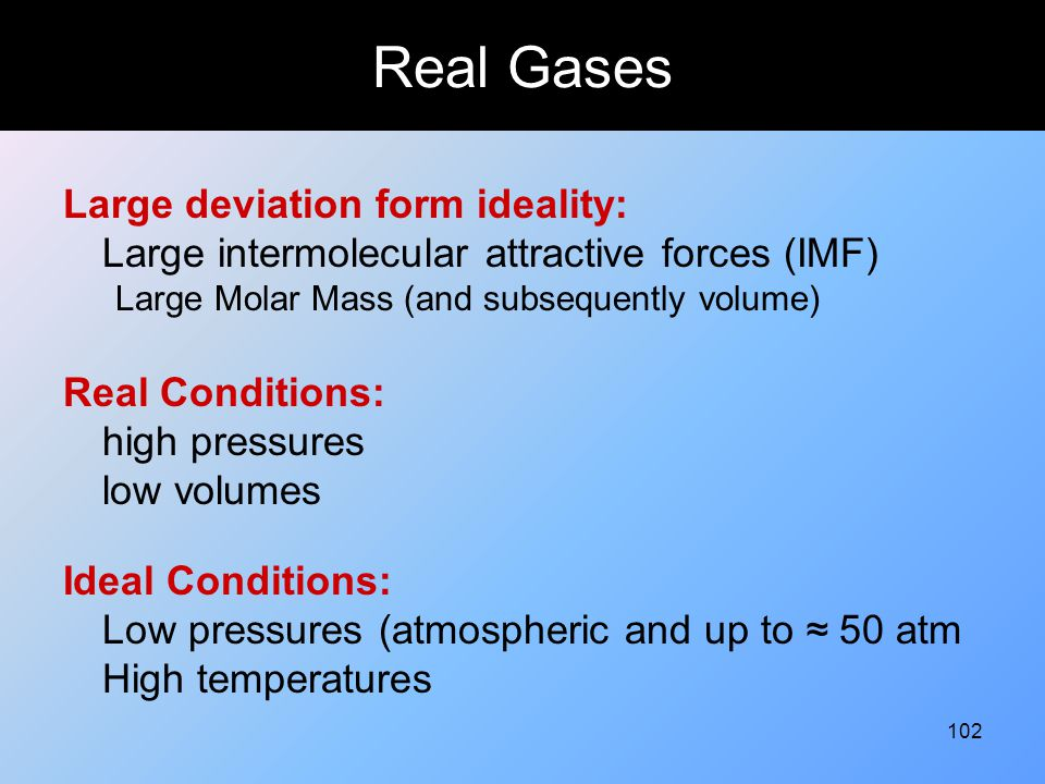 Real Gases Large deviation form ideality: