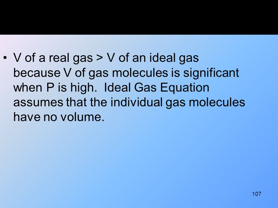 V of a real gas > V of an ideal gas because V of gas molecules is significant when P is high.