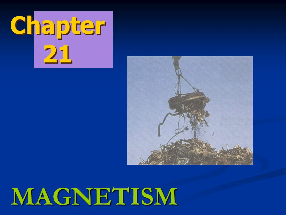 Chapter 21 MAGNETISM