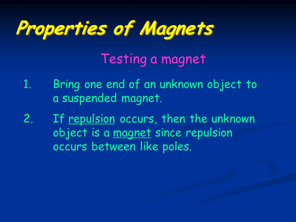Properties of Magnets Testing a magnet