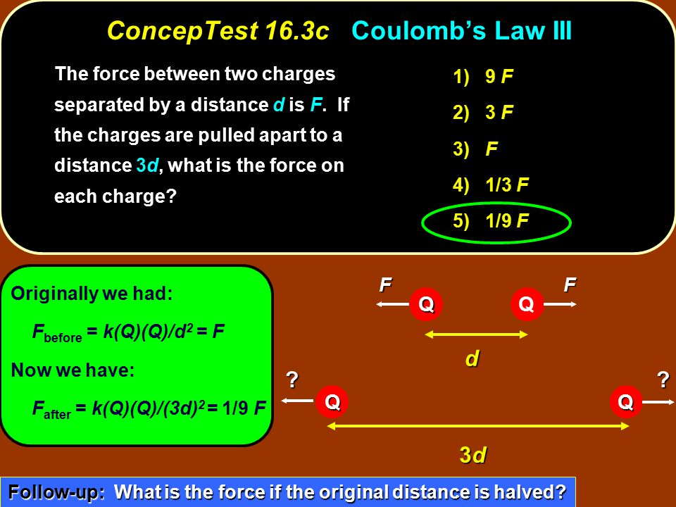 ConcepTest 16.3c Coulomb's Law III