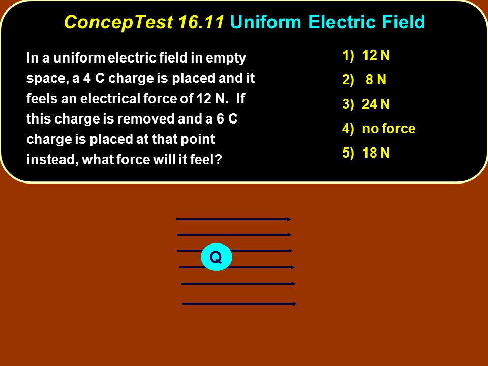 ConcepTest 16.11 Uniform Electric Field