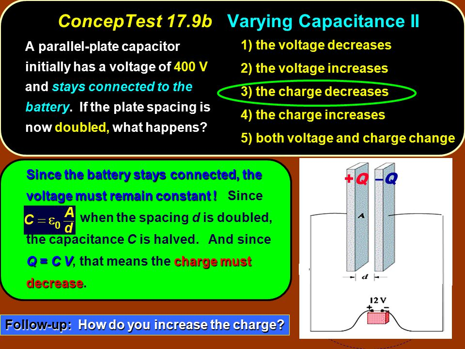 ConcepTest 17.9b Varying Capacitance II