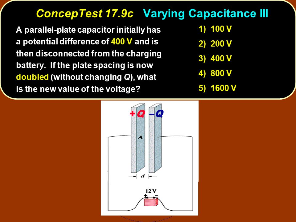 ConcepTest 17.9c Varying Capacitance III