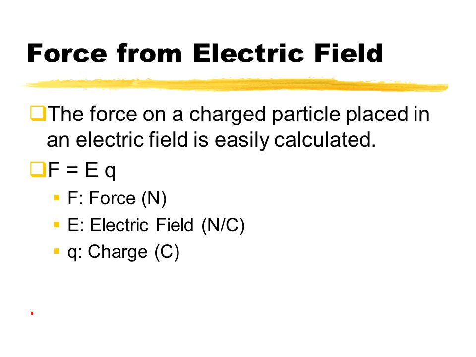 Force from Electric Field