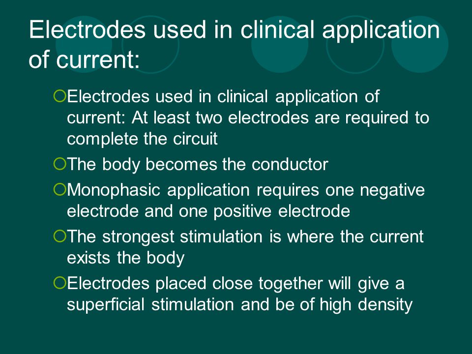 Electrodes used in clinical application of current: