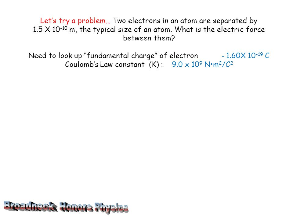Need to look up fundamental charge of electron - 1.60X 10-19 C