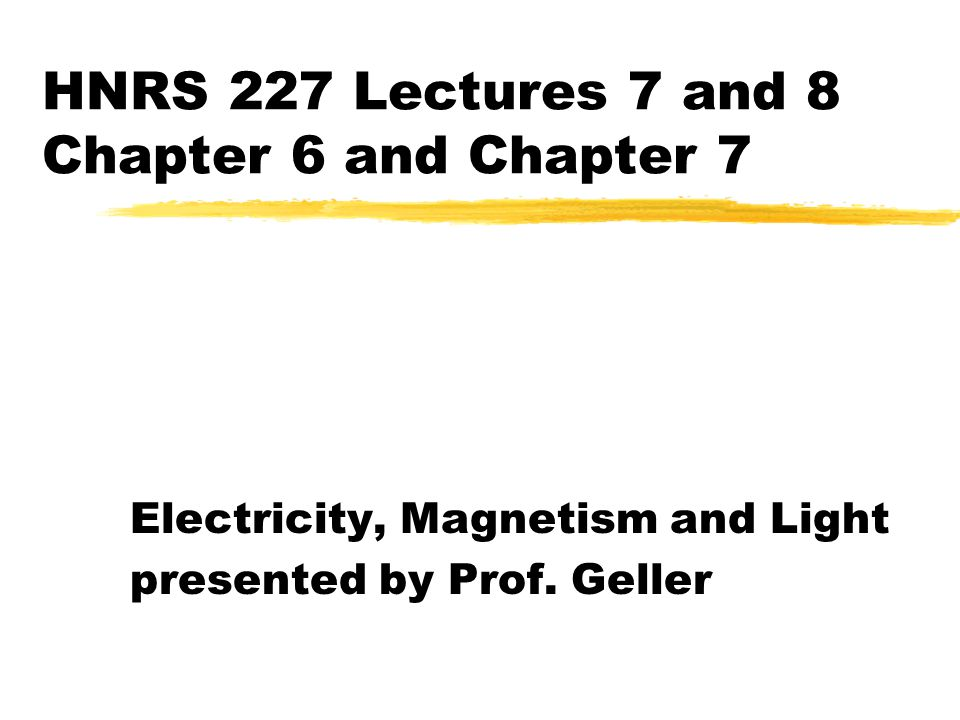 HNRS 227 Lectures 7 and 8 Chapter 6 and Chapter 7