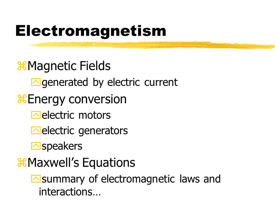 Electromagnetism Magnetic Fields Energy conversion Maxwell's Equations