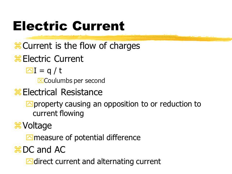 Electric Current Current is the flow of charges Electric Current