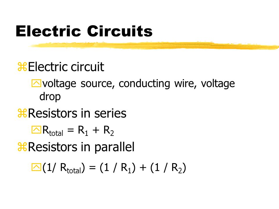 Electric Circuits Electric circuit Resistors in series