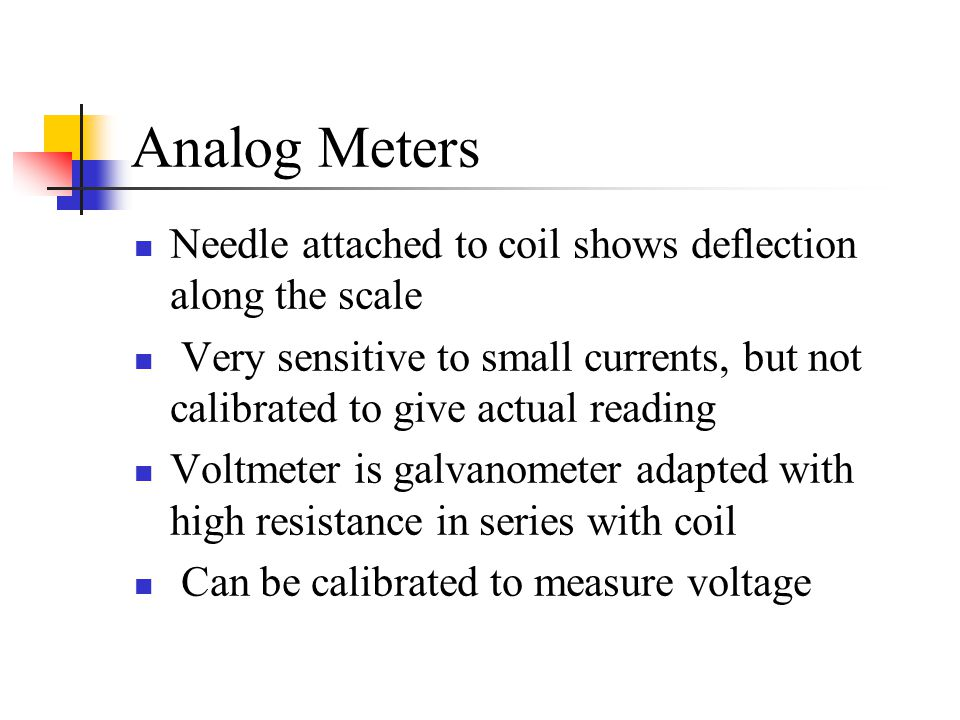 Analog Meters Needle attached to coil shows deflection along the scale