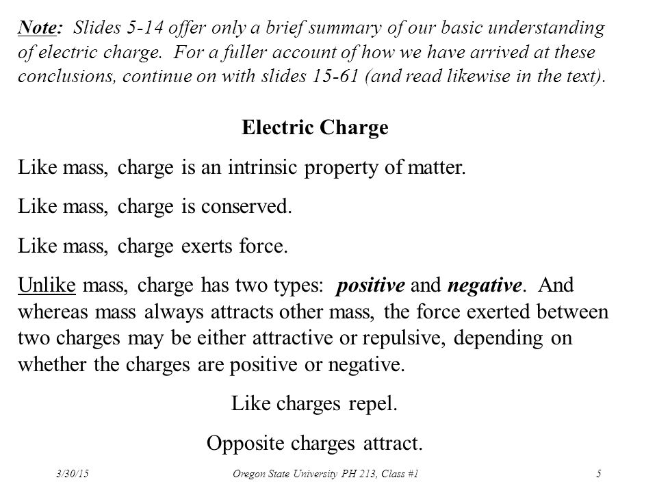 Like mass, charge is an intrinsic property of matter.