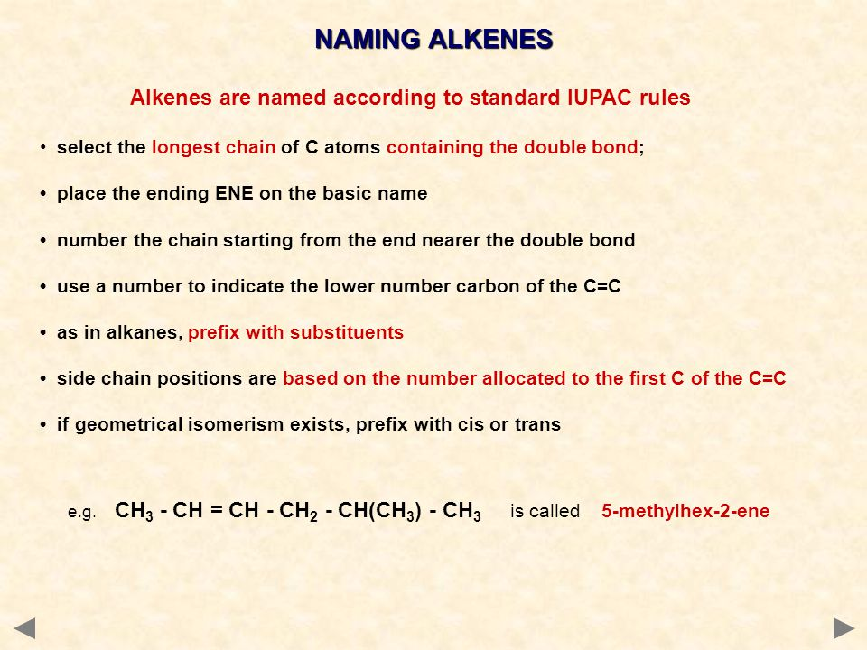 Alkenes are named according to standard IUPAC rules