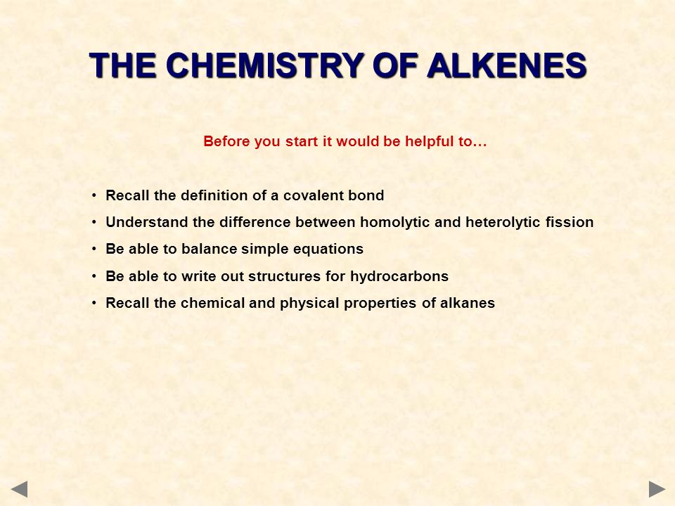 THE CHEMISTRY OF ALKENES Before you start it would be helpful to…