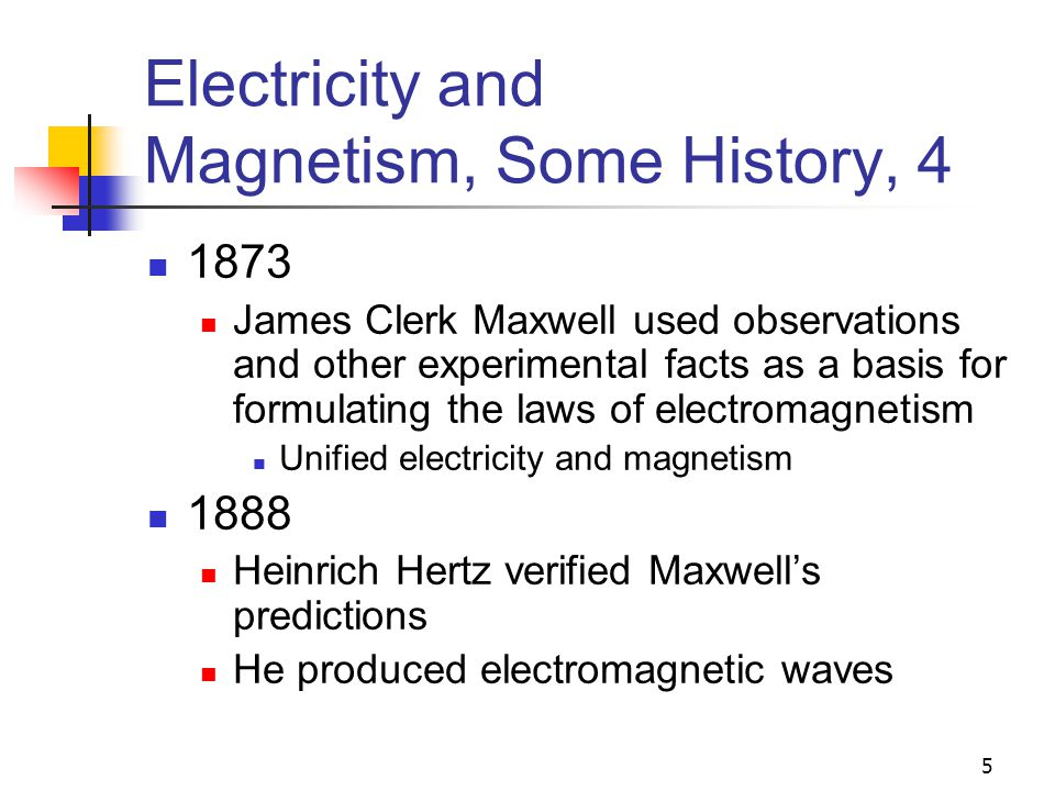 Electricity and Magnetism, Some History, 4