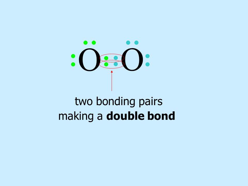 O O two bonding pairs making a double bond