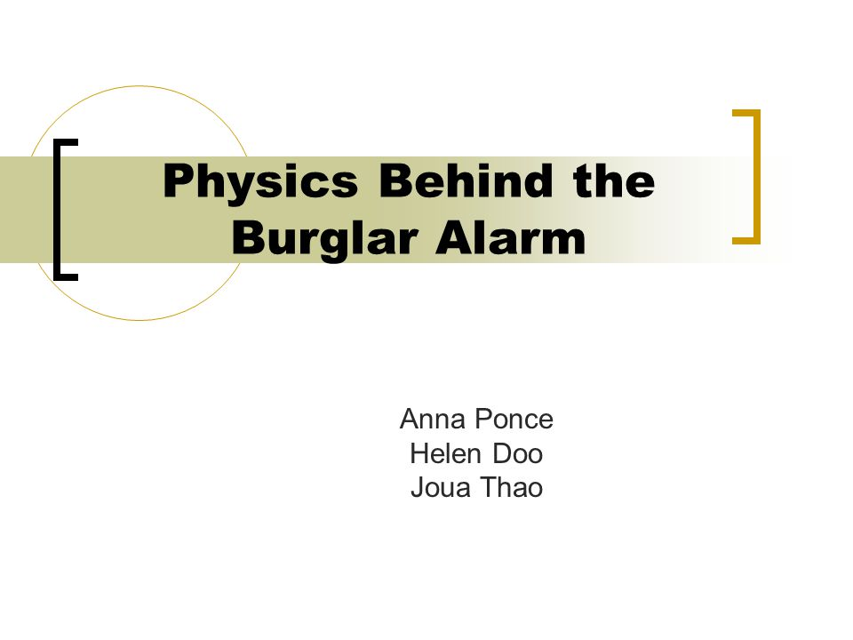Physics Behind the Burglar Alarm