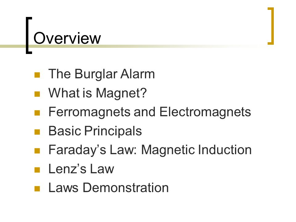 Overview The Burglar Alarm What is Magnet