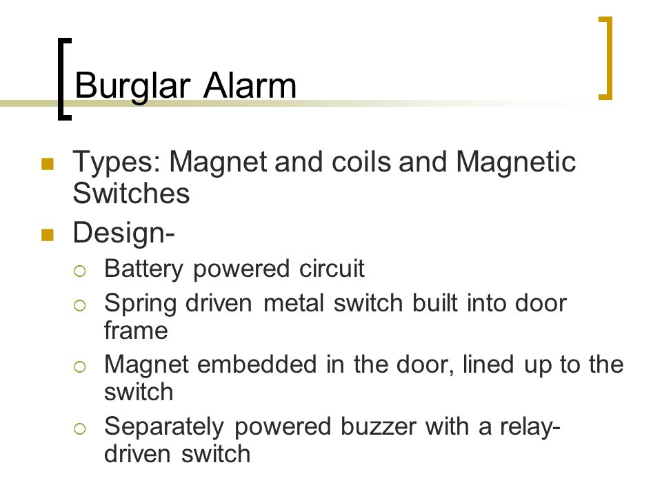 Burglar Alarm Types: Magnet and coils and Magnetic Switches Design-