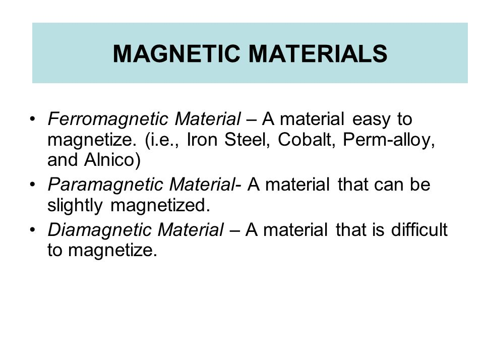 MAGNETIC MATERIAL MAGNETIC MATERIALS