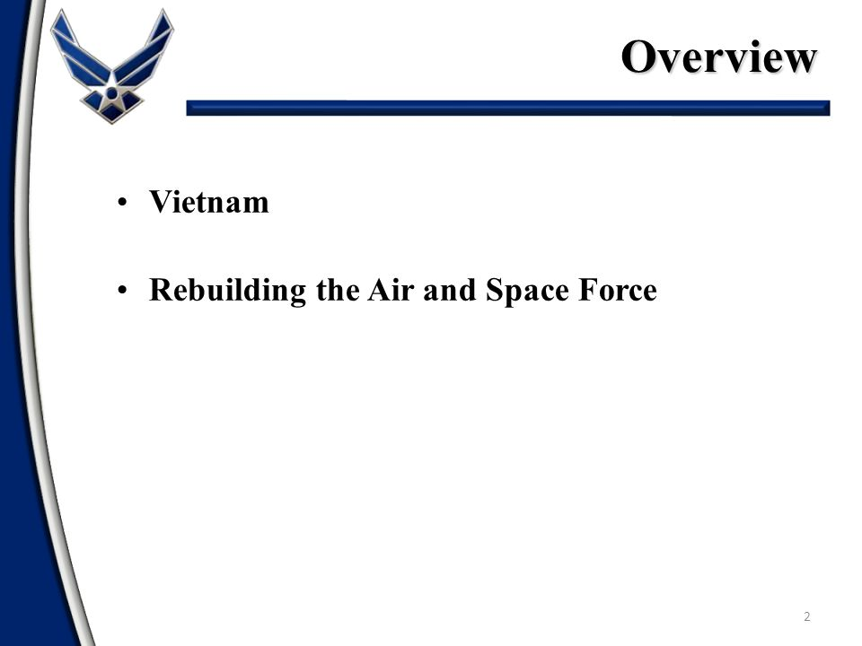 Overview Vietnam Rebuilding the Air and Space Force