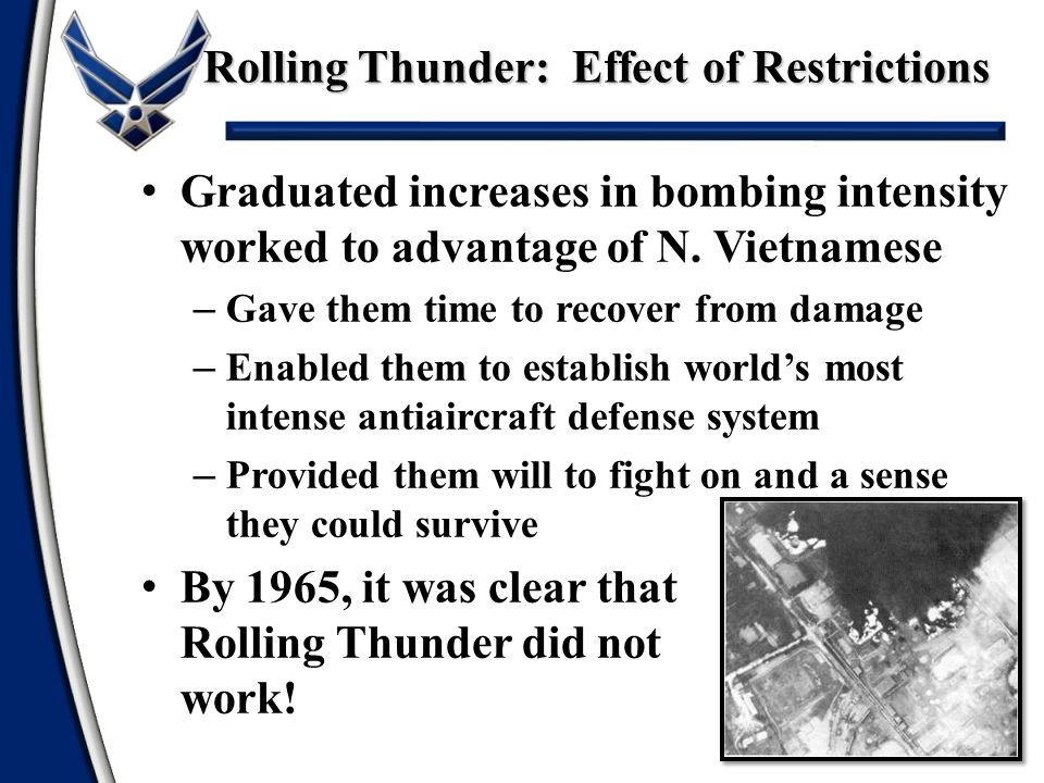 Rolling Thunder: Effect of Restrictions