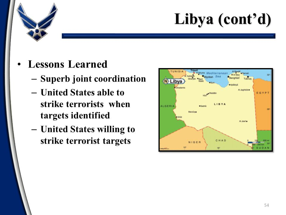 Libya (cont'd) Lessons Learned Superb joint coordination