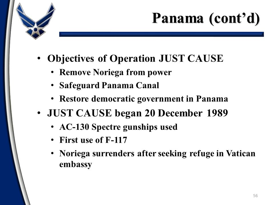 Panama (cont'd) Objectives of Operation JUST CAUSE