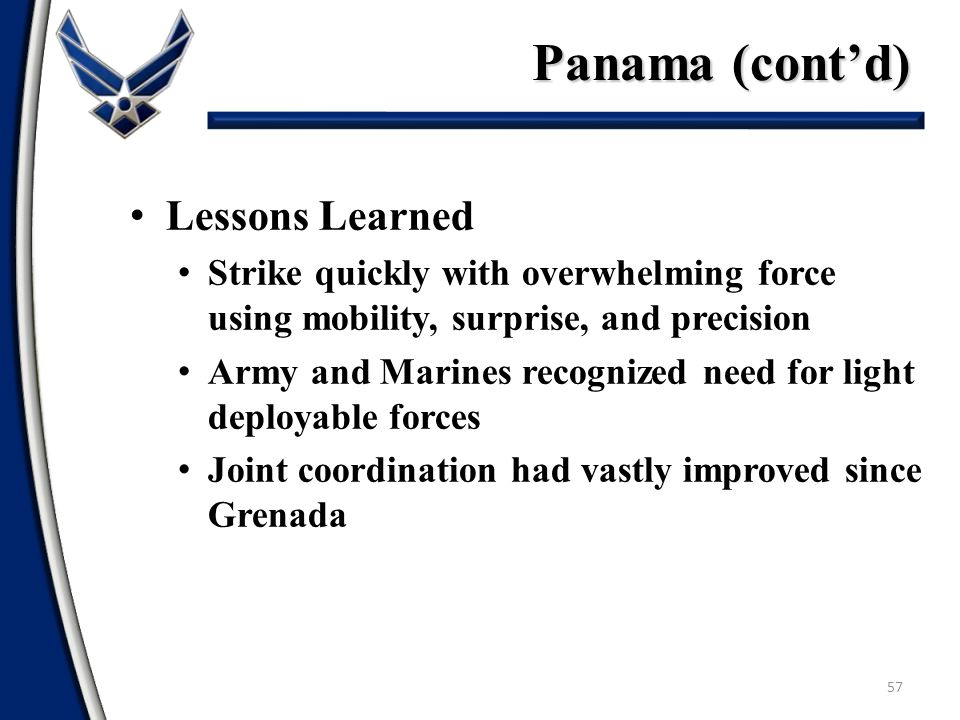 Panama (cont'd) Lessons Learned
