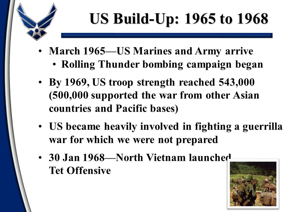 US Build-Up: 1965 to 1968 March 1965—US Marines and Army arrive