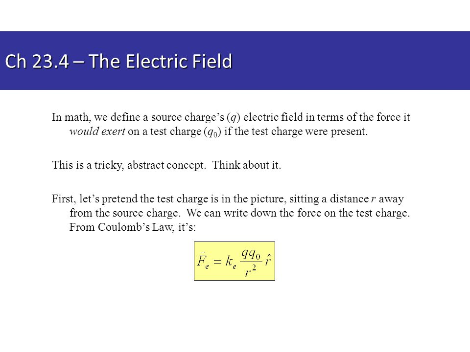 Ch 23.4 – The Electric Field