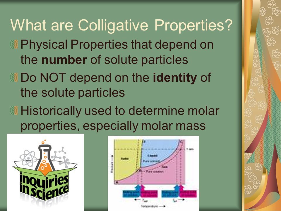 What are Colligative Properties