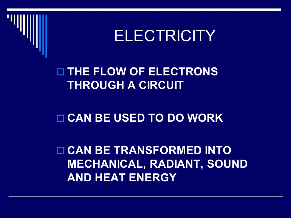 ELECTRICITY THE FLOW OF ELECTRONS THROUGH A CIRCUIT
