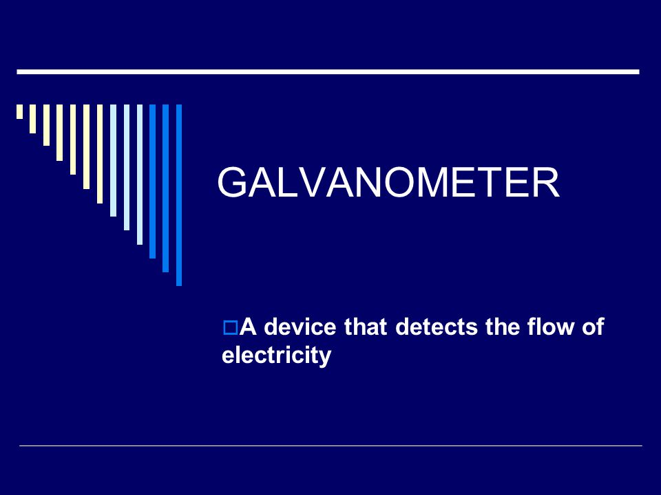 A device that detects the flow of electricity