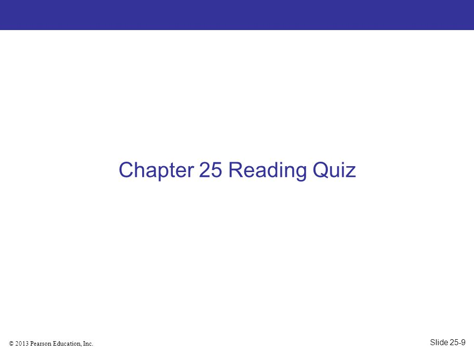 Chapter 25 Reading Quiz Slide 25-9