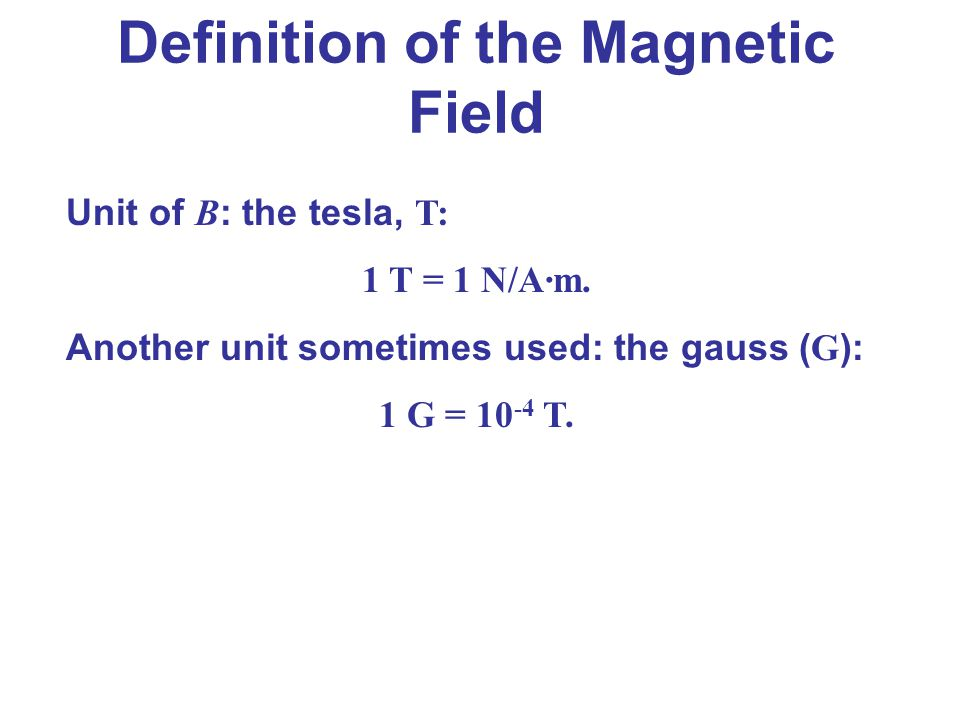 Definition of the Magnetic Field