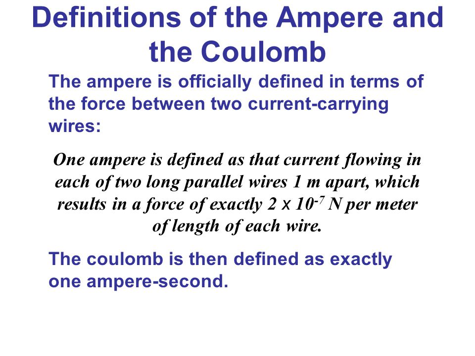 Definitions of the Ampere and the Coulomb